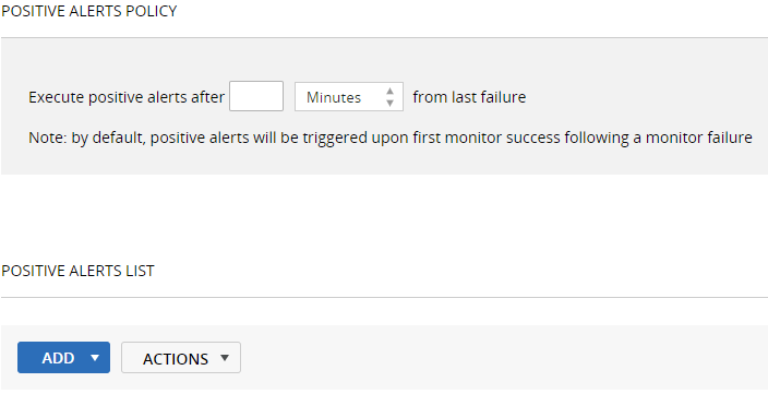 specify the condition for a positive alert policy. By default, positive alerts are triggered with the first monitor success after a monitor failure