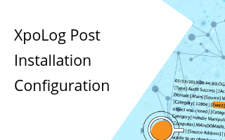 XpoLog log management platform - how to perform post insallation configurations?